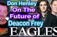 Don Henley On Deacon Frey's Future With The Eagles
