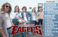THE EAGLES Greatest Hits Full Album – Best Songs The Eagles Of All Time